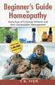 Beginners Guide to Homeopathy/T.S. Iyer