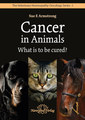 Cancer in Animals - What is to be cured?/Sue Armstrong