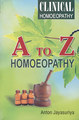 Clinical Homoeopathy - A to Z Homoeopathy/Anton Jayasuriya