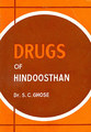 Drugs of Hindoosthan/S.C. Ghose