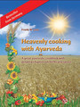 Heavenly cooking with Ayurveda/Frank W. Lotz