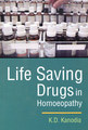 Life saving Drugs in Homoeopathy/K.D. Kanodia