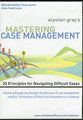 Mastering case management/Alastair Gray's