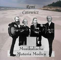 Musikalische Materia Medica CD/Remi Catewicz