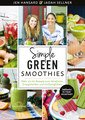 Simple Green Smoothies/Jen Hansard / Jadah Sellner