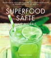 Superfood Säfte/Julie Morris