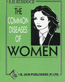 The Common Diseases of Women/Edwd. Harris Ruddock