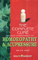 The Complete Cure - an Ideal Combination of Homoeopathy & Acupressure/C.K. Anup