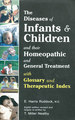 The Diseases of Infants and Children and their Homeopathic and General Treatment/Edwd. Harris Ruddock