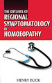 The Outlines of Regional Symptomatology in Homoeopathy/Henry Buck
