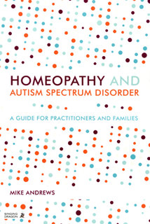 Mike Andrews: Homeopathy and Autism Spectrum Disorder