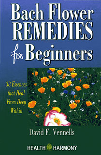 Bach Flower Remedies for Beginners, David Vennells