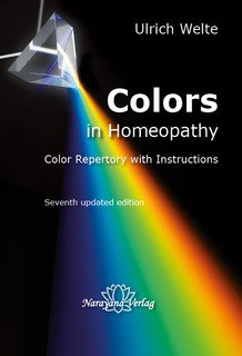Colors in Homeopathy - Textbook, Ulrich Welte