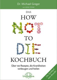 Das HOW NOT TO DIE Kochbuch, Michael Greger / Gene Stone