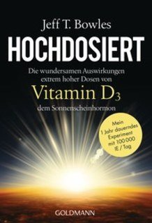 Hochdosiert Vitamin D3 - Softcover Version, Jeff T. Bowles