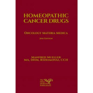 Homeopathic Cancer Drugs: Oncology Materia Medica, Manfred Mueller