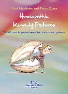 Homeopathic Remedy Pictures, Vicki Mathison / Frans Kusse