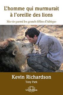 L'homme qui murmurait à l'oreille des lions, Kevin Richardson / Toni Park