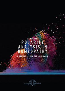 Polarity Analysis in Homeopathy: A Precise Path to the Simillimum, Heiner Frei