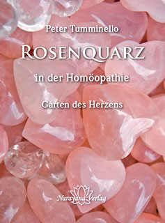 Rosenquarz in der Homöopathie, Peter L. Tumminello
