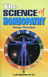 The Science of Homoeopathy, George Vithoulkas
