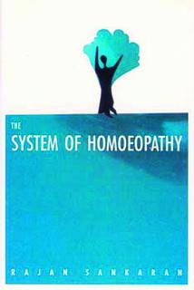 The System of Homeopathy, Rajan Sankaran