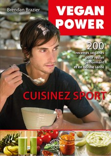 Vegan Power - Cuisinez sport, Brendan Brazier