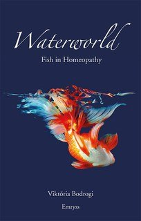 Waterworld - Fish in Homeopathy - Imperfect copy, Viktória Bodrogi